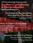 Southern Confederacy & Memorialization Virtual Speaker Series Poster:  Fall 2020