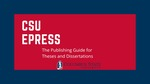 CSU ePress:  The Publishing Guide for Theses and Dissertations