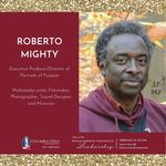 Meet the Panelist for the African American: Portraits of Leadership Event:  Roberto Mighty