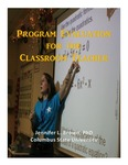 Program Evaluation For The Classroom Teacher by Jennifer L. Brown