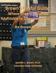 Brown's Useful Guide: Where Theory Becomes Applicable to Classroom Practice by Jennifer L. Brown